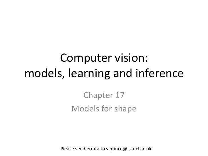 Computer vision:models, learning and inference             Chapter 17           Models for shape      Please send errata t...