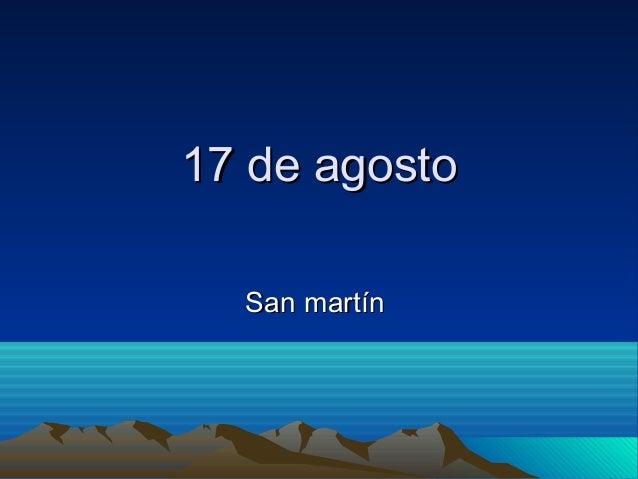 17 de agosto17 de agosto San martínSan martín
