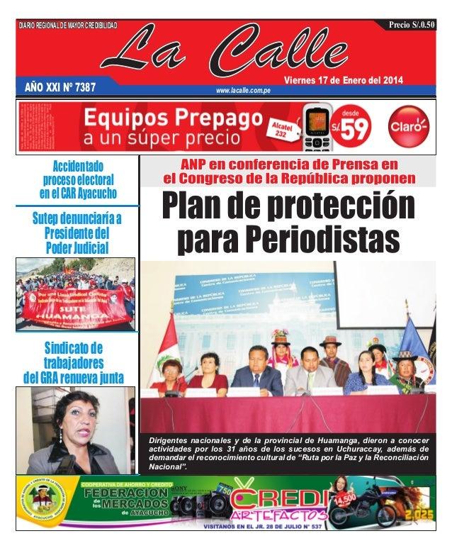 DIARIO REGIONAL DE MAYOR CREDIBILIDAD  AÑO XXI Nº 7387  La Calle  Precio S/.0.50  Viernes 17 de Enero del 2014  www.lacall...
