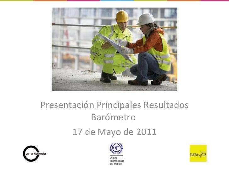 Presentación Principales Resultados Barómetro  17 de Mayo de 2011