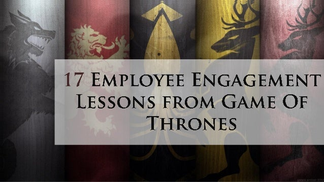 17 Employee Engagement Lessons from Game Of Thrones