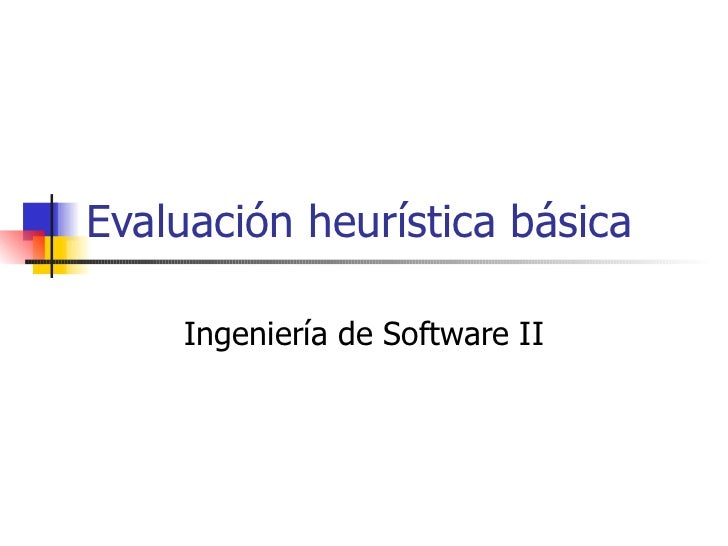 Evaluación heurística básica Ingeniería de Software II