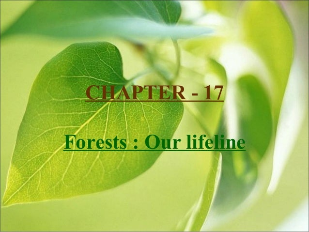 CHAPTER - 17Forests : Our lifeline