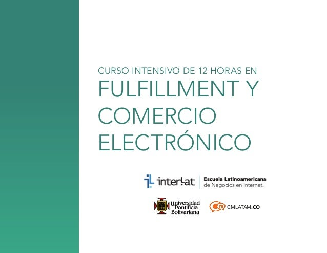CURSO INTENSIVO DE 12 HORAS EN  fulfillment y comercio electrónico CMLATAM.CO