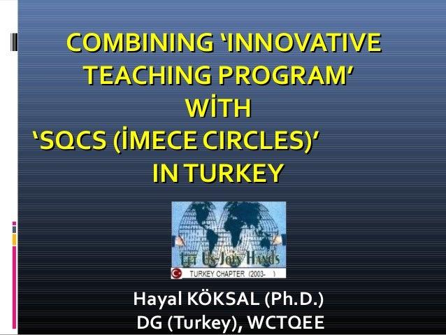 COMBINING 'INNOVATIVECOMBINING 'INNOVATIVE TEACHING PROGRAM'TEACHING PROGRAM' WİTHWİTH 'SQCS (İMECE CIRCLES)''SQCS (İMECE ...