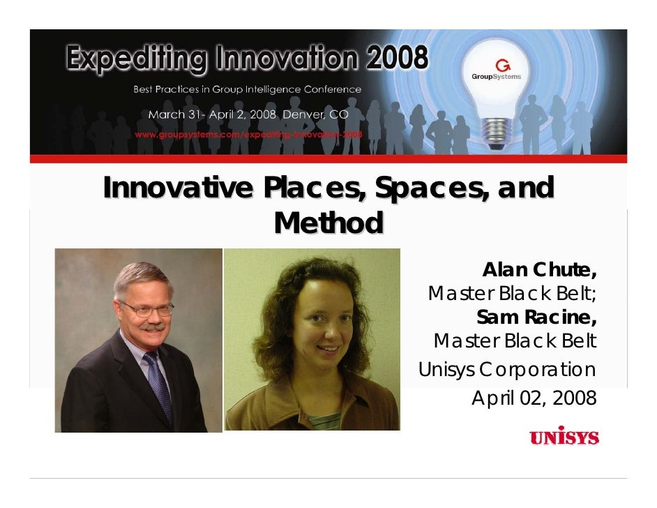 Innovative Places, Spaces, and             Method                            Alan Chute,                      Master Black...