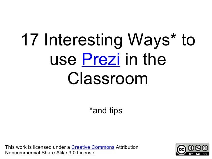 17 Interesting Ways* to          use Prezi in the            Classroom                                    *and tipsThis wo...