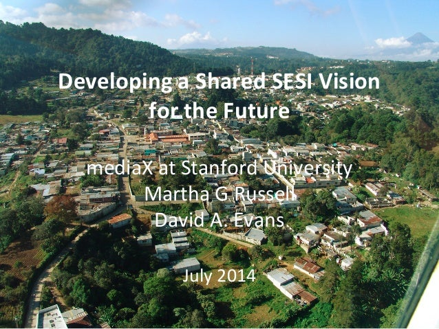 Developing  a  Shared  SESI  Vision   for  the  Future        mediaX  at  Stanford  University ...
