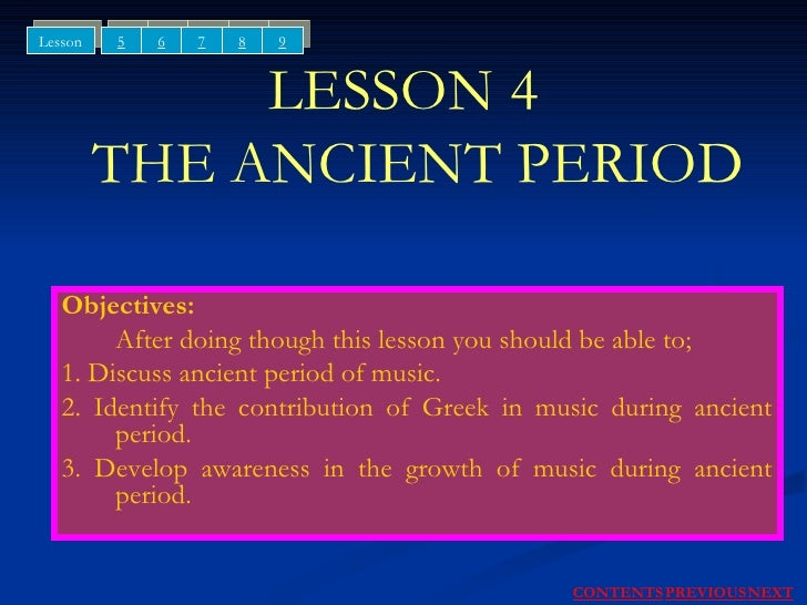 LESSON 4   THE ANCIENT PERIOD Objectives: After doing though this lesson you should be able to; 1. Discuss ancient period ...