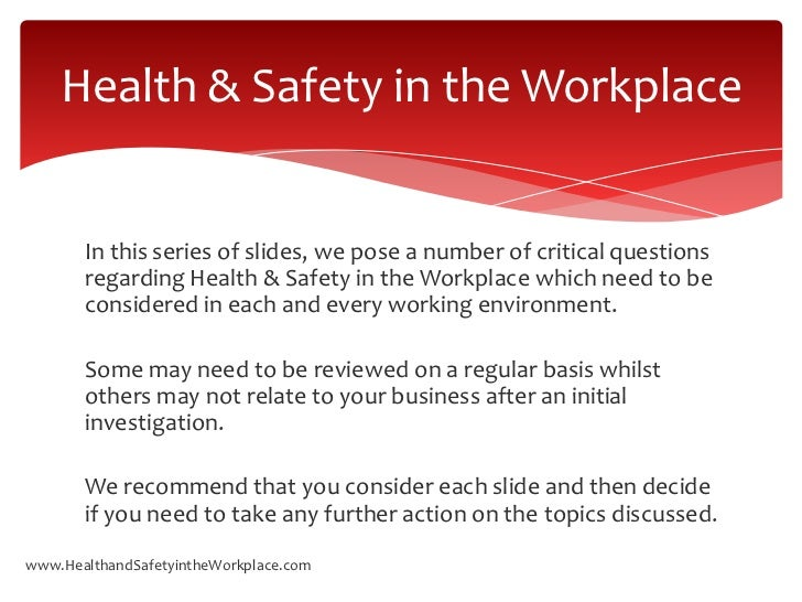 essay on health and safety in the workplace Introduction it is vital that organisations abides by specific health and safety laws to ensure that not employee is harmed within the workplace.
