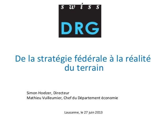 De  la  stratégie  fédérale  à  la  réalité   du  terrain         Simon  Hoelzer,  Directeur ...