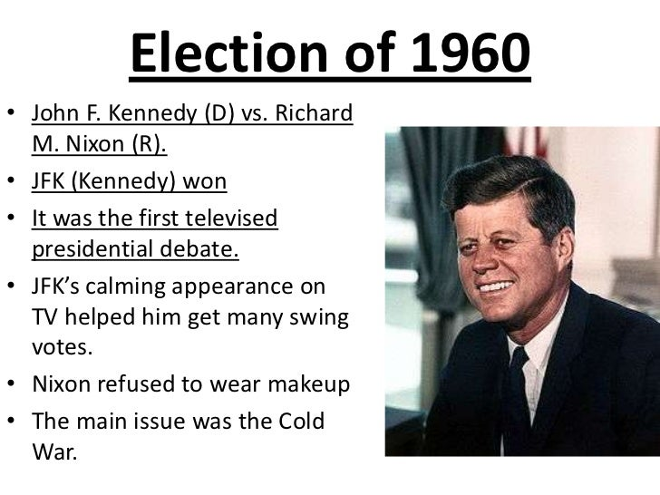 Election of 1960<br />John F. Kennedy (D) vs. Richard M. Nixon (R). <br />JFK (Kennedy) won<br />It was the first televise...