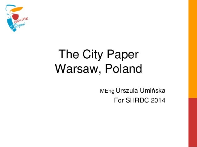 The City Paper Warsaw, Poland MEng Urszula Umińska For SHRDC 2014