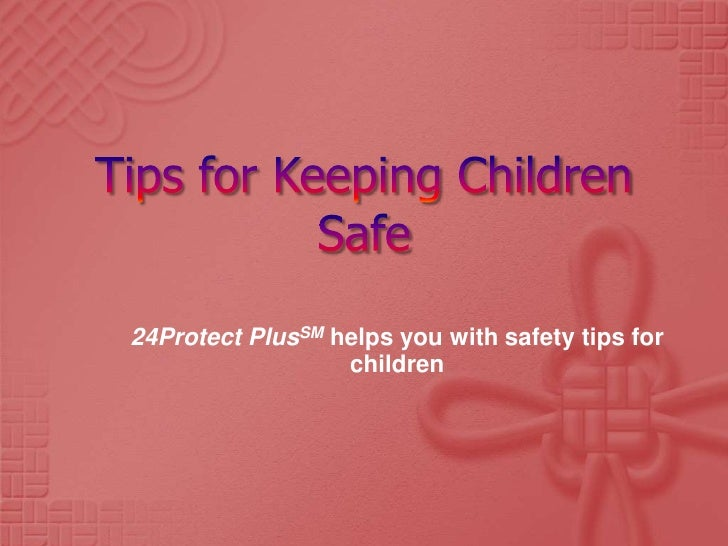 24 Protect Plus - Tips for Keeping Children Safe