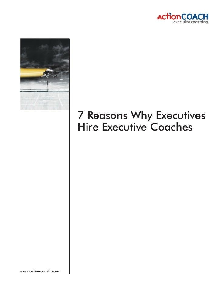 7 Reasons Executives Hire Executive Coaches