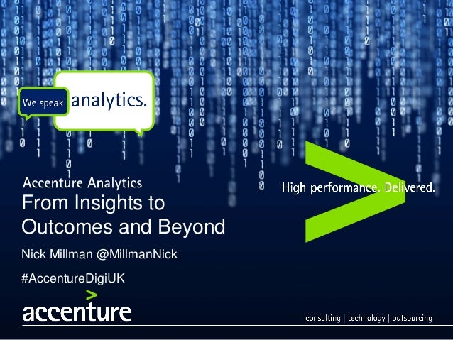 From insights to outcomes, and beyond - Nick Millman, Accenture