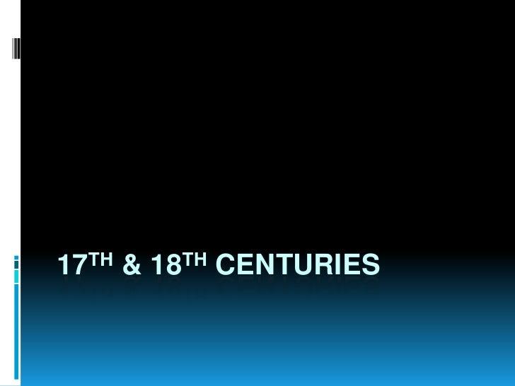 17th & 18th Centuries