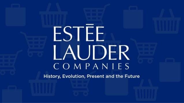 The estee lauder company history evolution present and the future
