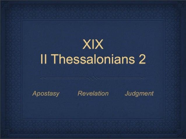 XIX II Thessalonians 2 Apostasy  Revelation  Judgment