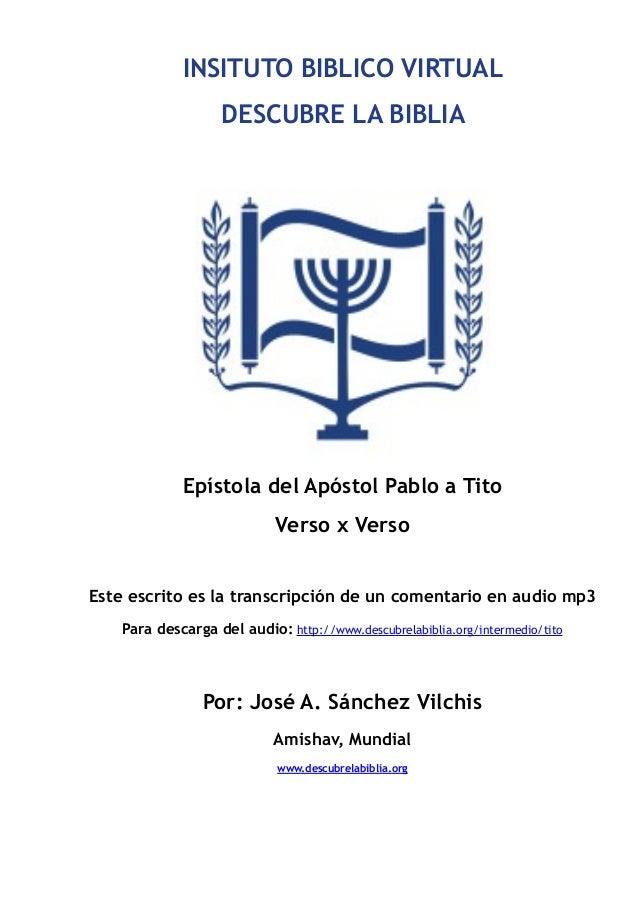 INSITUTO BIBLICO VIRTUAL  DESCUBRE LA BIBLIA  !  !  Epístola del Apóstol Pablo a Tito  Verso x Verso  !  Este escrito es l...