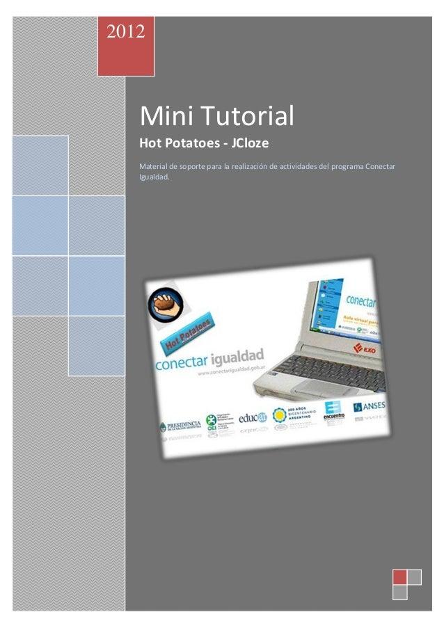 2012   Mini Tutorial   Hot Potatoes - JCloze   Material de soporte para la realización de actividades del programa Conecta...
