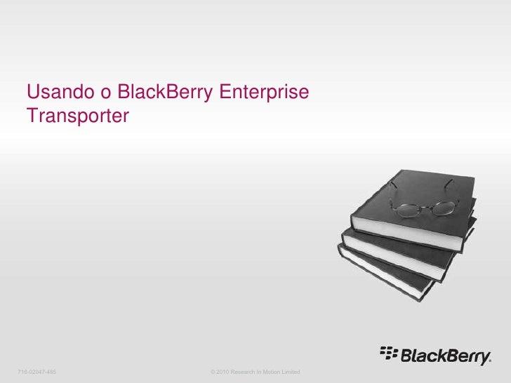 17 usando o black berry enterprise transporter