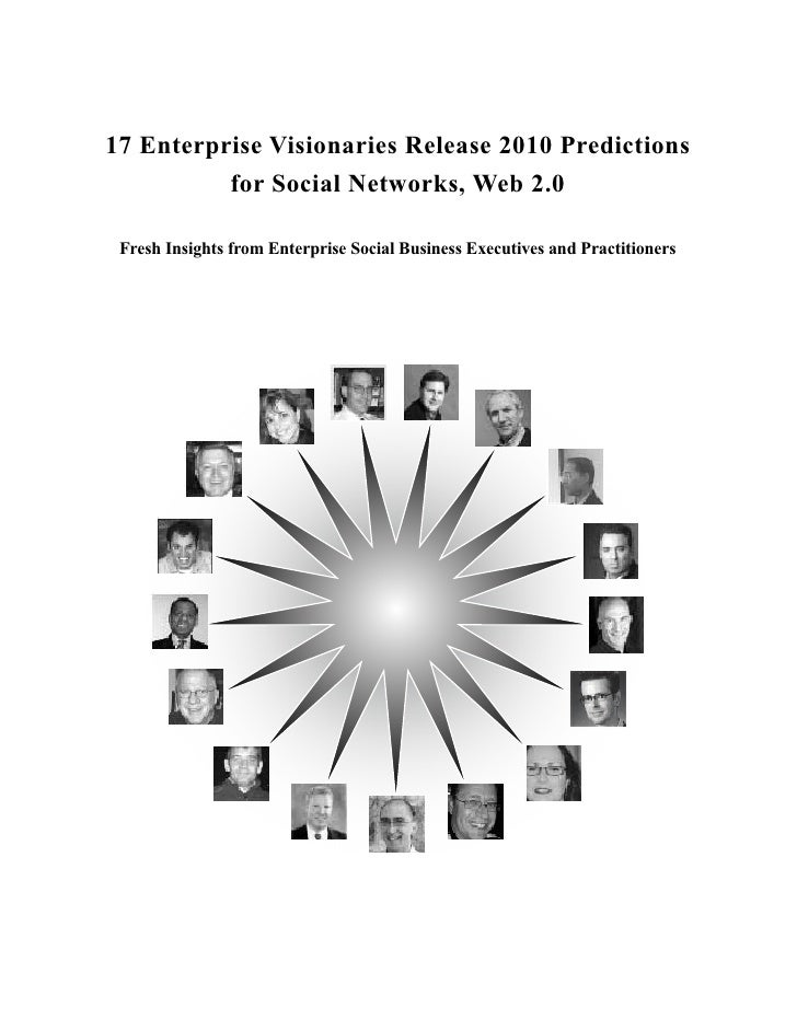 17 Enterprise Visionaries Release 2010 Predictions           for Social Networks, Web 2.0   Fresh Insights from Enterprise...