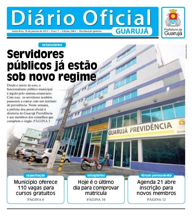 Diário Oficial   Sexta-feira, 18 de janeiro de 2013 • Ano 11 • Edição: 2683 • Distribuição gratuita                       ...
