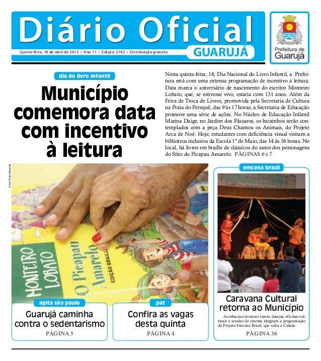 Diário Oficial                       Quinta-feira, 18 de abril de 2013 • Ano 11 • Edição: 2742 • Distribuição gratuita    ...