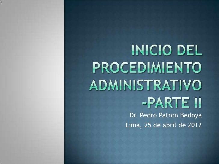 Dr. Pedro Patron BedoyaLima, 25 de abril de 2012