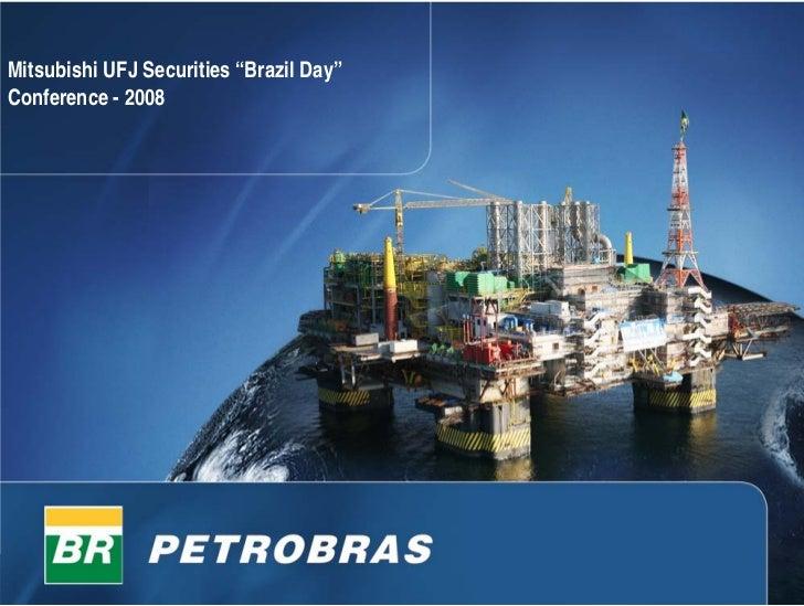 "Mitsubishi UFJ Securities ""Brazil Day"" Conference - 2008                                              1"