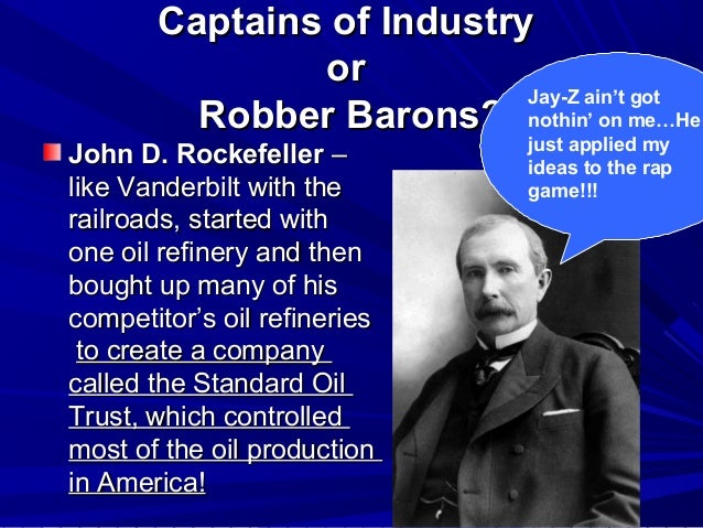 robber baron vs captain of industry essay Robber barons vs captains of industry in this project i briefly describe the similarities and differences between robber barons and captains of industry.