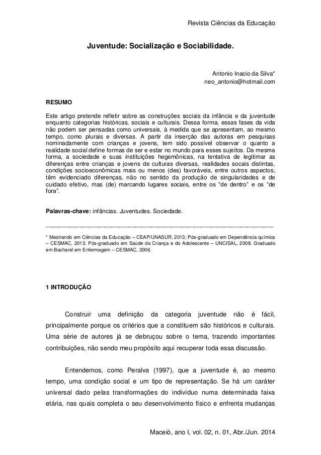 Revista Ciências da Educação 1 Maceió, ano I, vol. 02, n. 01, Abr./Jun. 2014 Juventude: Socialização e Sociabilidade. Anto...