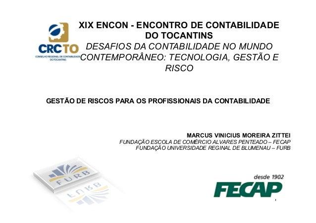 XIX ENCON - ENCONTRO DE CONTABILIDADE  DO TOCANTINS  DESAFIOS DA CONTABILIDADE NO MUNDO  CONTEMPORÂNEO: TECNOLOGIA, GESTÃO...