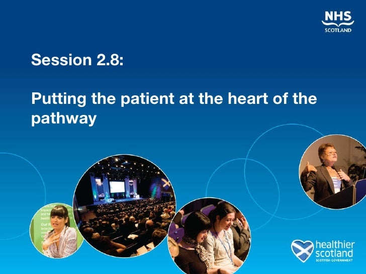 Session 2.8: Putting the patient at the heart of the pathway