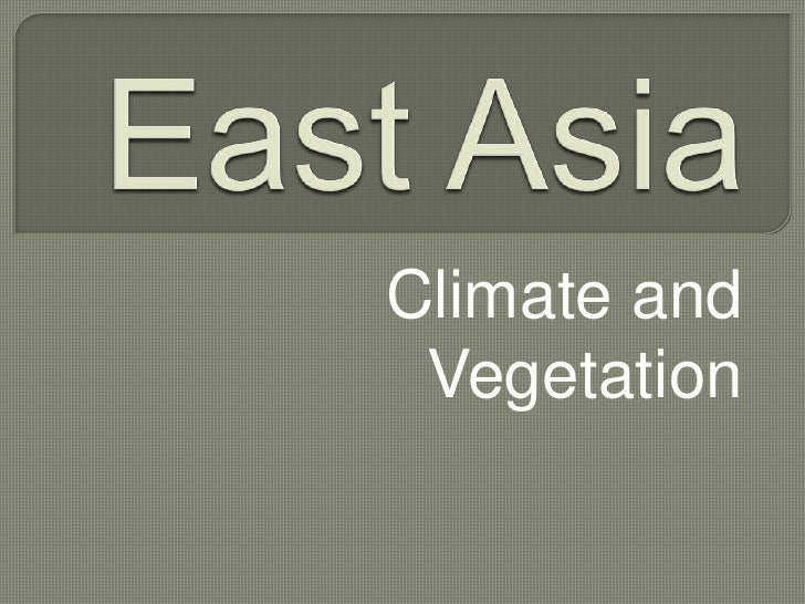 18.2 East Asia Climate and Vegetation