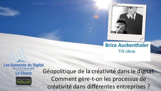 Géopolitique de la créativité dans le digital. Comment gère-t-on les processus de créativité dans différentes entreprises ...