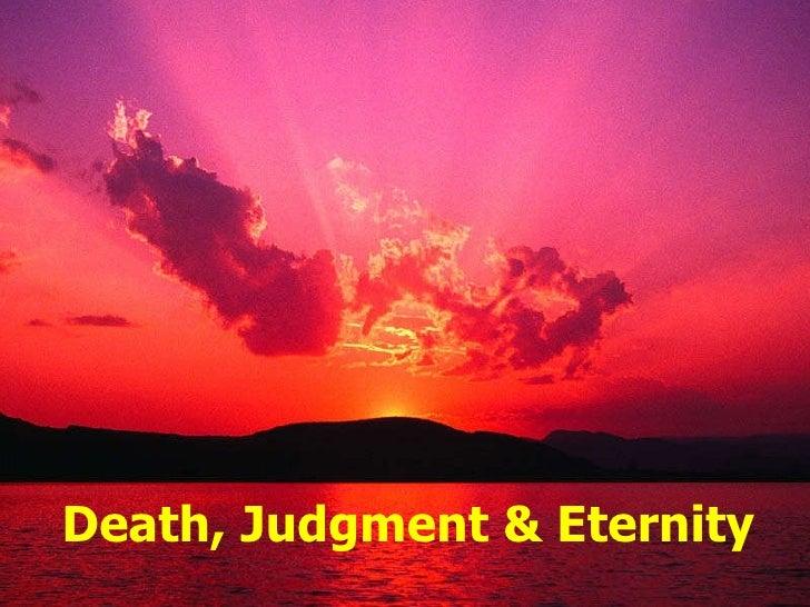 Death, Judgment & Eternity