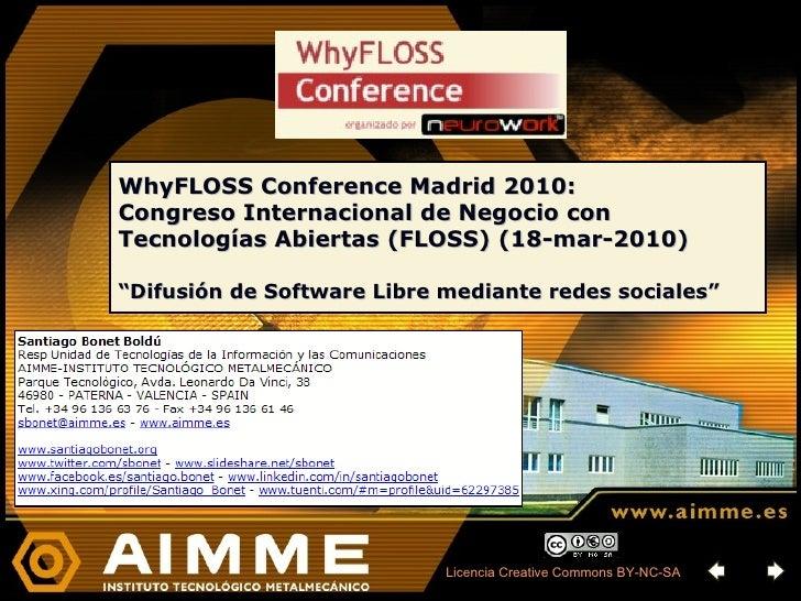 "WhyFLOSS Conference Madrid 2010: Congreso Internacional de Negocio con Tecnologías Abiertas (FLOSS) (18-mar-2010)  ""Difusi..."