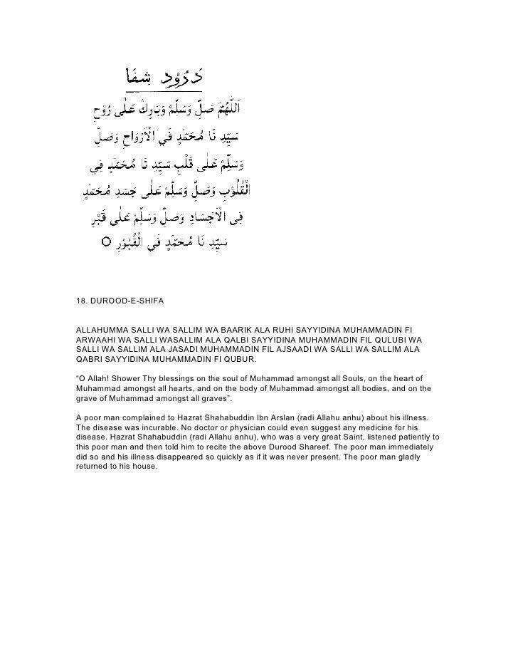 18. DUROOD-E-SHIFAALLAHUMMA SALLI WA SALLIM WA BAARIK ALA RUHI SAYYIDINA MUHAMMADIN FIARWAAHI WA SALLI WASALLIM ALA QALBI ...