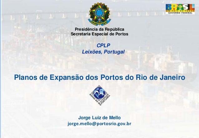 Presidência da República               Secretaria Especial de Portos                         CPLP                    Leixõ...