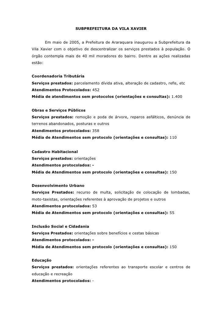SUBPREFEITURA DA VILA XAVIER         Em maio de 2005, a Prefeitura de Araraquara inaugurou a Subprefeitura daVila Xavier c...