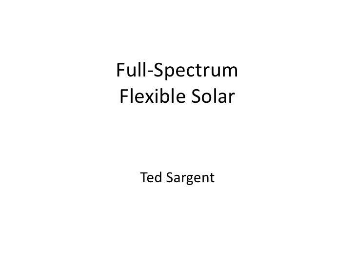 Full-SpectrumFlexible Solar  Ted Sargent