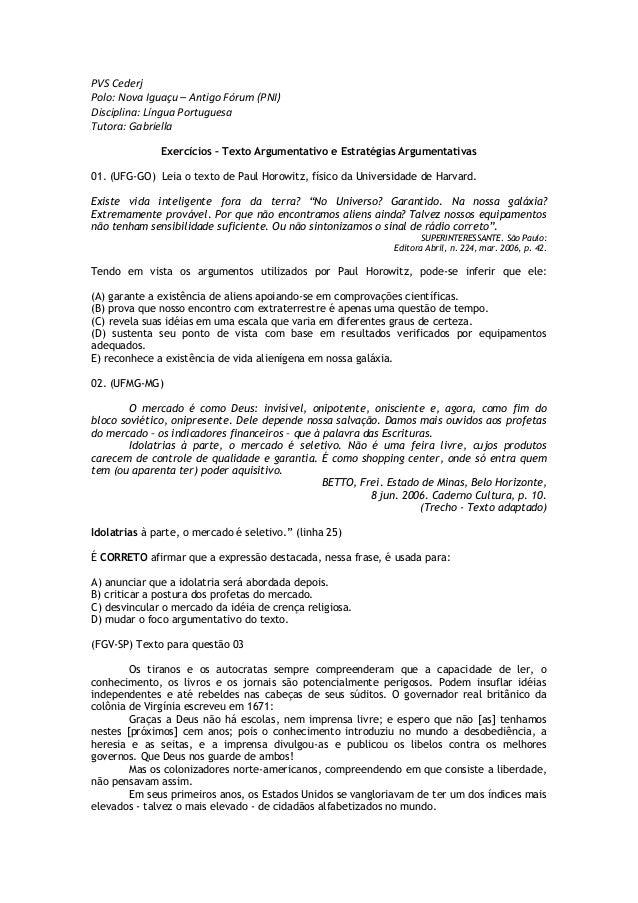 PVS Cederj Polo: Nova Iguaçu – Antigo Fórum (PNI) Disciplina: Língua Portuguesa Tutora: Gabriella Exercícios – Texto Argum...