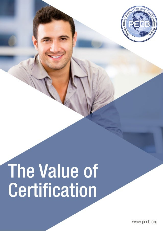 www.pecb.org The Value of Certification
