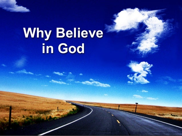 i believe in god essays Access to over 100,000 complete essays and term papers fully built bibliographies and works cited one-on-one writing assistance from a professional who is god, and why do we believe in this god for many years people have believed in this being so blindly their reasons for believing is almost.