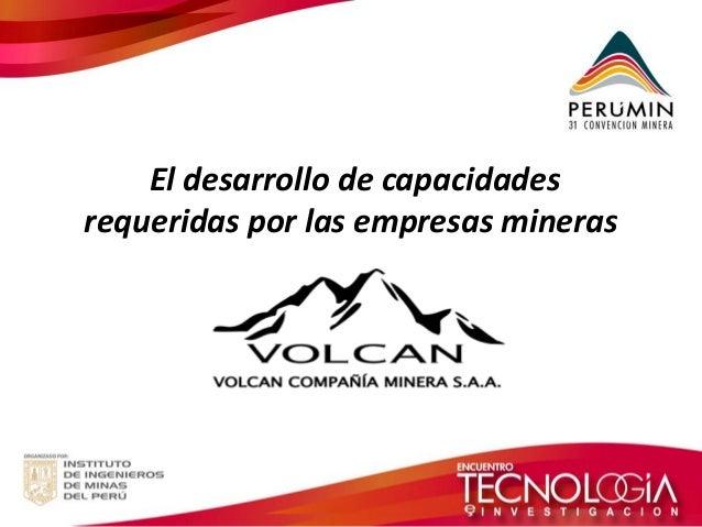 El desarrollo de capacidades requeridas por las empresas mineras