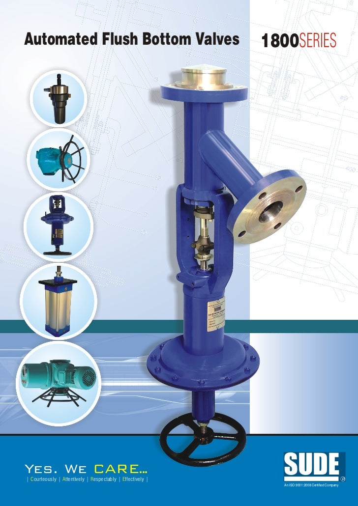 Automated Flush Bottom Valves                               1800SERIESYes. We                             ARE..           ...