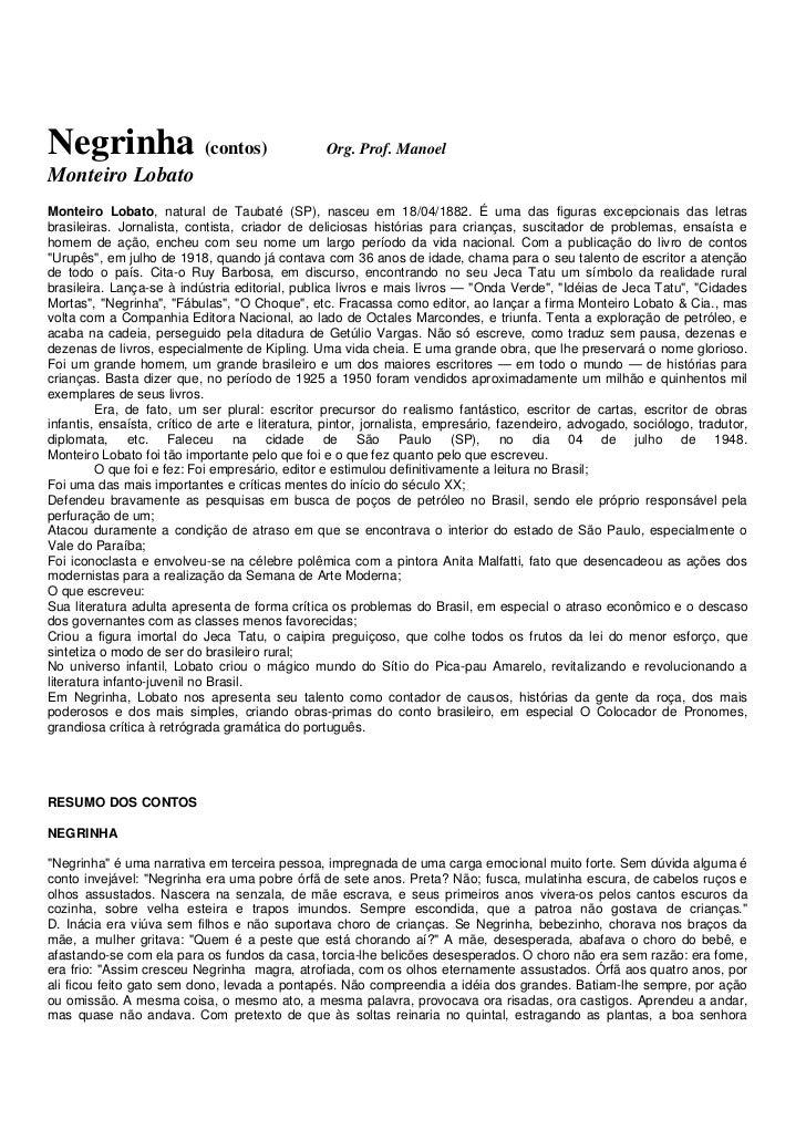 Negrinha (contos)                                Org. Prof. ManoelMonteiro LobatoMonteiro Lobato, natural de Taubaté (SP),...