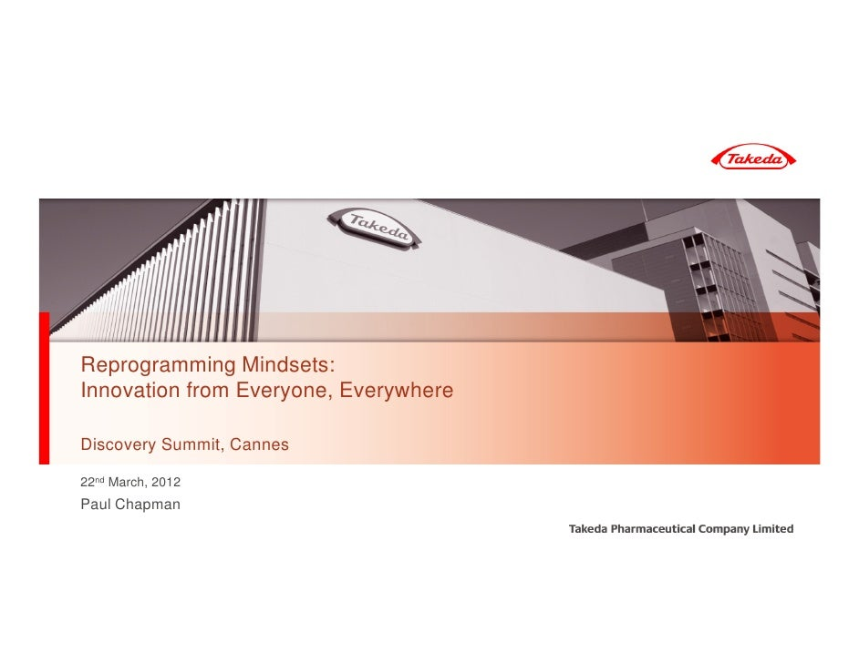 Reprogramming Mindsets:Innovation from Everyone, EverywhereDiscovery Summit, Cannes22nd March, 2012Paul Chapman